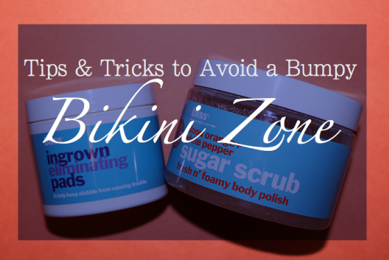 Behind the Mirror, Tips & Tricks to Avoid a Bumpy Bikini Zone, Bliss Spa, Bliss Sugar Scrub, Bliss ingrown hair pairs, ingrown hair solutions,