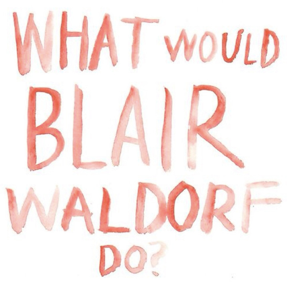 Behind the Mirror, Woke Up Like This, Weekend Inspiration,  What would blair waldorf do,